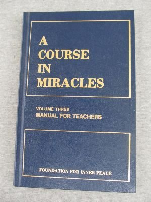 A Course in Miracles, Manual for Teachers: Foundation for Inner