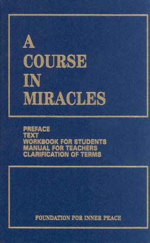 A Course in Miracles, Combined Volume: Text, Workbook for Students, and Manual for Teachers