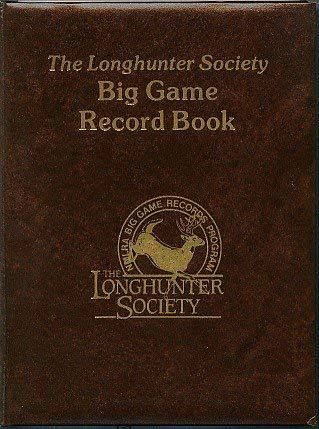 The Longhunter Society Big Game Record Book.: Cunningham, Sharon