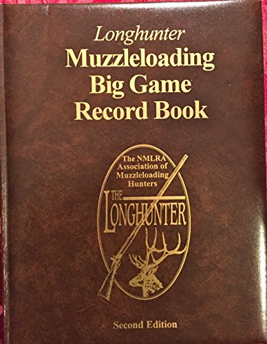 Longhunter Muzzleloading Big Game Record Book. 2nd ed.