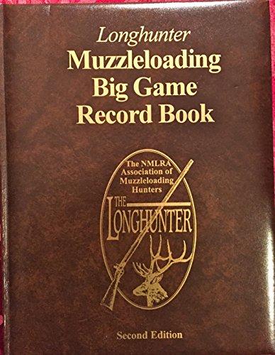9780960642885: Longhunter Muzzleloading Big Game Record Book. 2nd ed.