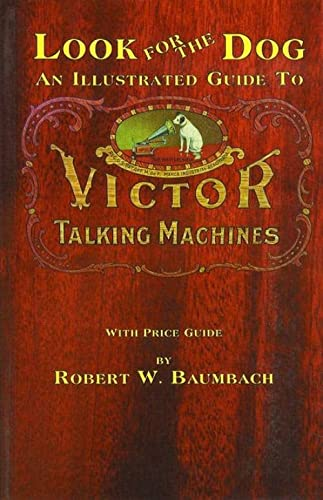 9780960646609: Look for the Dog: Illustrated Guide to Victor Talking Machines