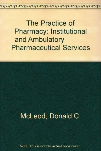 The Practice of Pharmacy: Institutional and Ambulatory Pharmaceutical Services