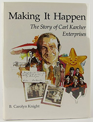 Making it happen: The story of Carl Karcher Enterprises