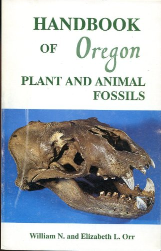 Handbook of Oregon Plants and Animal Fossils
