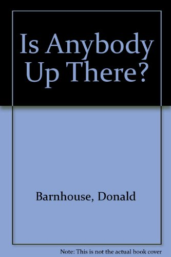 9780960656202: Is Anybody Up There?