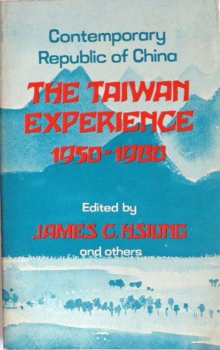 The Taiwan Experience, 1950-1980 : Contemporary Republic: James Chieh Hsiung