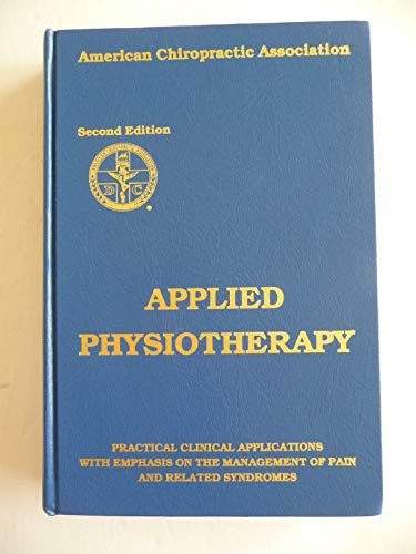 Applied Physiotherapy : Practical Clinical Applications With: Paul A Jaskoviak,