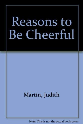 Reasons to Be Cheerful (0960666214) by Judith Martin