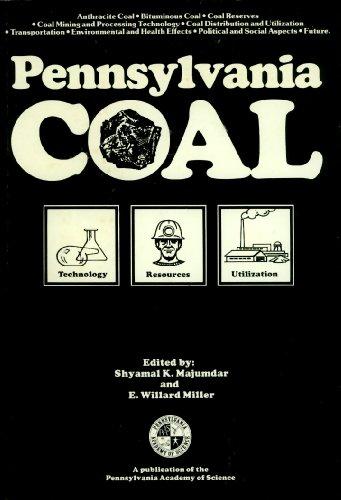 Pennsylvania Coal: Resources, technology, and utilization: Majumdar, Shyamal & E. Willard Miller