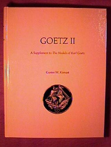 Goetz Two: A Supplement to the Medals: Gunter W. Kienast