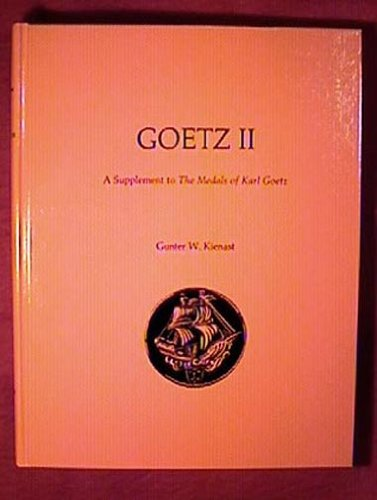 9780960668410: Goetz Two: A Supplement to the Medals of Karl Goetz
