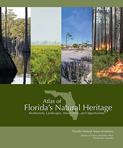 Atlas of Florida's Natural Heritage: Biodiversity, Landscapes,: Knight, Gary R.