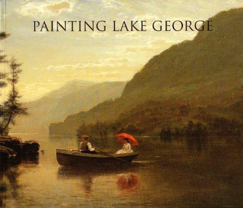 Painting Lake George: 1774 - 1900 (9780960671847) by Erin Budis Coe; Gwendolyn Owens