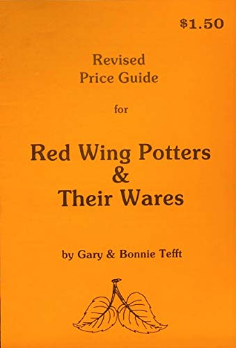 Price Guide to Red Wing Potters &: Tefft, Gary T.