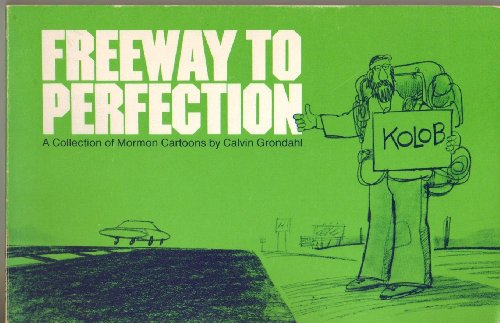 Freeway to Perfection: Grondahl, Calvin