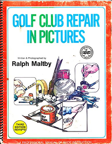 Golf Club Repair in Pictures: Ralph Maltby