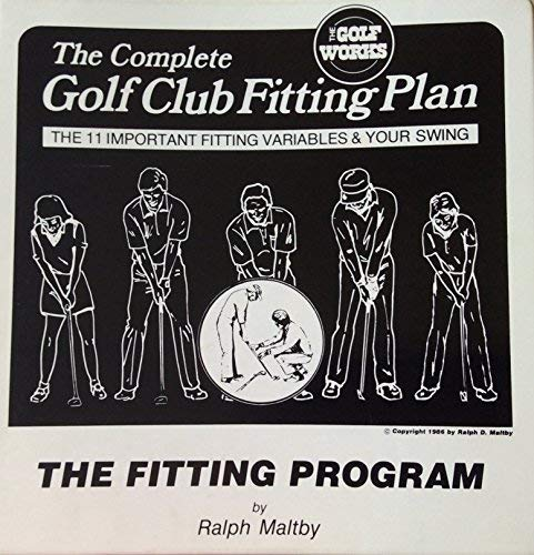 Professional Golf Club Fitting Plan: The 11 Important Fitting Variables & Your Swing: Ralph ...