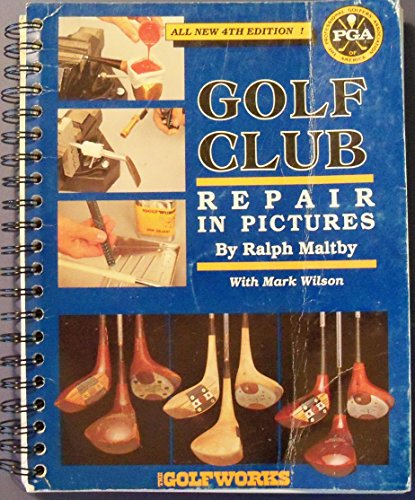 Golf Club Repair in Pictures: Maltby, Ralph
