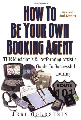 9780960683031: How to Be Your Own Booking Agent: The Musician's & Performing Artist's Guide to Successful Touring
