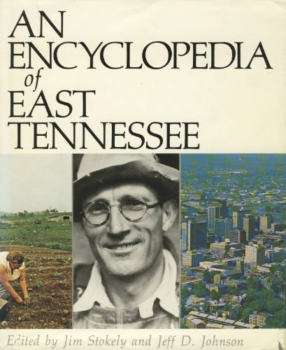 9780960683208: An Encyclopedia of East Tennessee