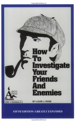9780960684625: How to Investigate Your Friends and Enemies