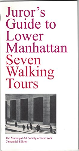 Juror's guide to lower Manhattan: Five walking tours: Virginia Dajani