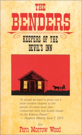 9780960692217: The Benders: Keepers of the Devil's Inn
