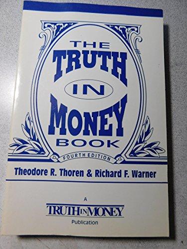 The Truth in Money Book: Thoren, Theodore R.