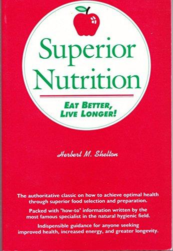 9780960694815: Superior Nutrition