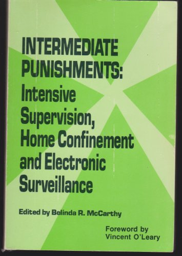 Intermediate Punishments: Intensive Supervision, Home Confinement, and Electronic Surveillance (...
