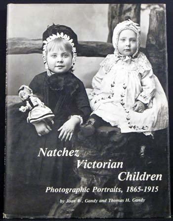 9780960697809: Natchez Victorian Children: Photographic Portraits 1865-1915