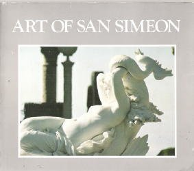 The Art of San Simeon : Introduction to the Collection.