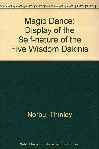 9780960700004: Magic Dance: Display of the Self-nature of the Five Wisdom Dakinis
