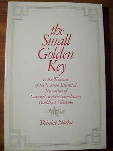 9780960700028: The small golden key to the treasure of the various essential necessities of general and extraordinary Buddhist Dharma