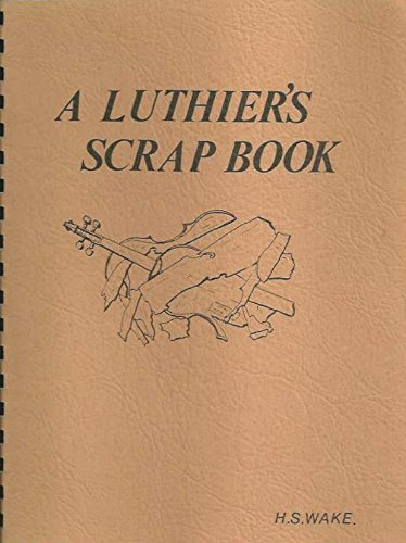 9780960704828: Luthier's Scrap Book: Being a Collection of Short