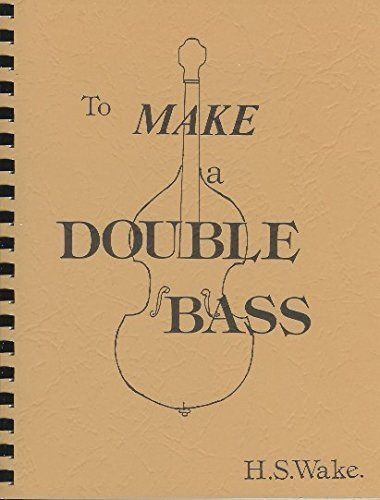 9780960704866: To Make a Double Bass