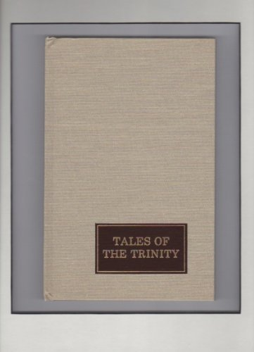 TALES OF THE TRINITY: Major Horace Bell - Edited By Dewey and Nola Mosier