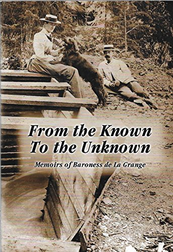 9780960705450: From the known to the unknown: The memoirs of Baroness de La Grange, 1892-1894