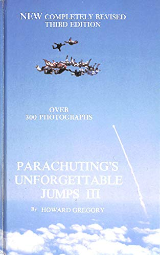 Parachuting's Unforgettable Jumps III