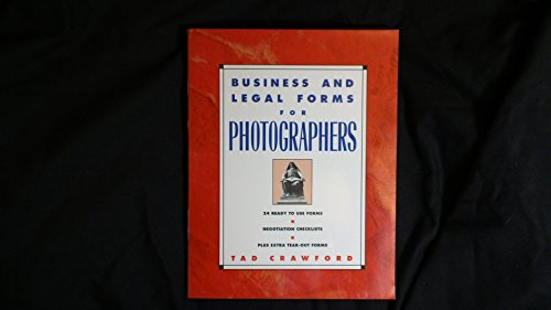 Business and Legal Forms for Photographers: Tad Crawford