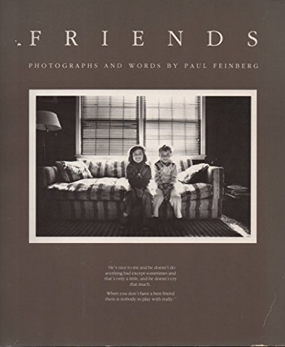 Friends: Photographs and Words by Paul Feinberg (Signed by artist): Feinberg, Paul