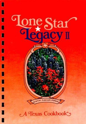 9780960715213: Lone Star Legacy II, a Texas Cookbook