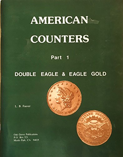 9780960716272: American Counters Part 1: Double Eagle and Eagle Gold