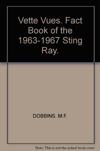 9780960717606: The Vette vues fact book of the 1963-1967 Sting Ray