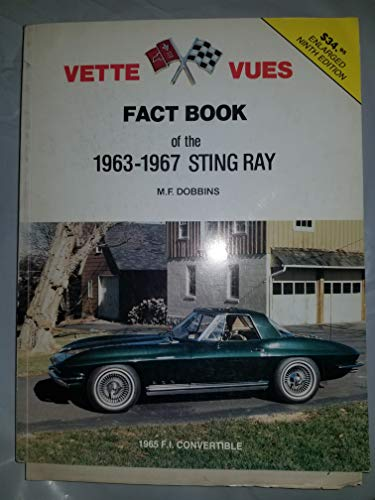 9780960717682: The Vette Vues Fact Book of the 1963-1967 Sting Ray