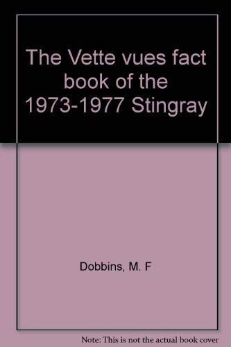 9780960717699: The Vette vues fact book of the 1973-1977 Stingray