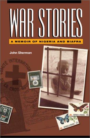 9780960722020: War Stories: A Memoir of Nigeria and Biafra