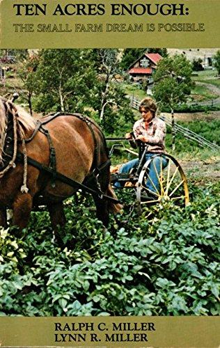 Ten Acres Enough: The Small Farm Dream: Edmund Morris; Ralph