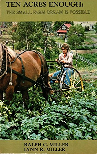 Ten Acres Enough: The Small Farm Dream is Possible, Unabridged Edition: Edmund Morris
